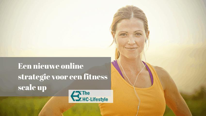 Een nieuwe online strategie voor een fitness scale-up